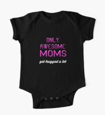 Only Awesome Mom Get Hugged A Lot Kids Clothes