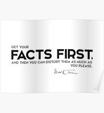 get your facts first - mark twain Poster