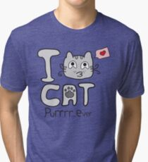I Love Cat Purrrr... Ever Tri-blend T-Shirt