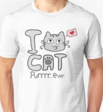 I Love Cat Purrrr... Ever Unisex T-Shirt