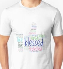 I like being blessed,loved and protected. Unisex T-Shirt