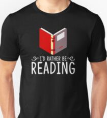 I'd Rather Be Reading White Unisex T-Shirt