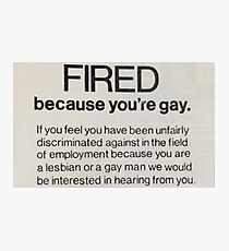 FIRED BECAUSE YOU'RE GAY-VINTAGE NEWSPAPER CLIPPING Photographic Print