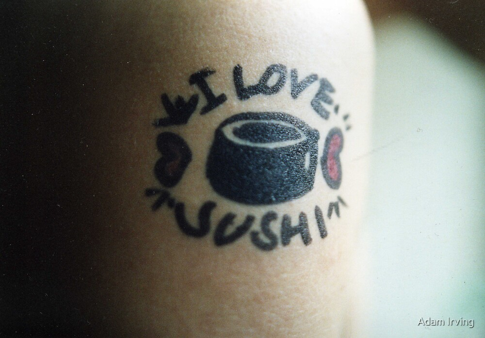 I Love Sushi Tattoo by Adam Irving