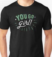you go girl Unisex T-Shirt