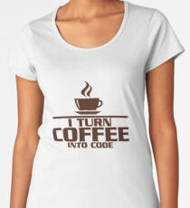 I turn coffee into Code Women's Premium T-Shirt