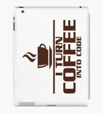 I turn coffee into Code iPad Case/Skin