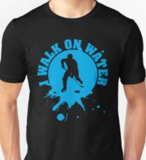 Hockey: I walk on water T-Shirt