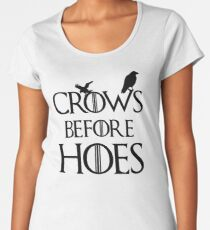 Crows Before Hoes Game of thrones Women's Premium T-Shirt