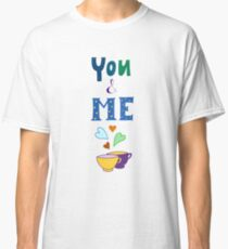 Romantic hand drawn lettering You and Me Classic T-Shirt