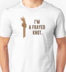 I'm a Frayed Knot Unisex T-Shirt