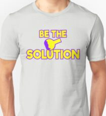 Be The Solution Unisex T-Shirt