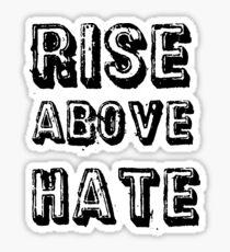 """Rise Above Hate"" Graphic Sticker"