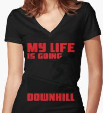 My life is going downhill: Skiing Women's Fitted V-Neck T-Shirt
