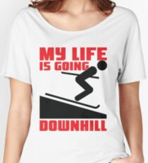My life is going downhill: Skiing Women's Relaxed Fit T-Shirt
