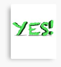 Yes Simple Yes Canvas Print
