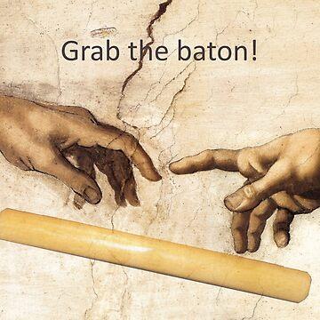 Grab the Baton by ATJones