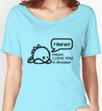 RAWWR - means I love you in dinosaur Women's Relaxed Fit T-Shirt