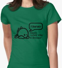 RAWWR - means I love you in dinosaur Women's Fitted T-Shirt