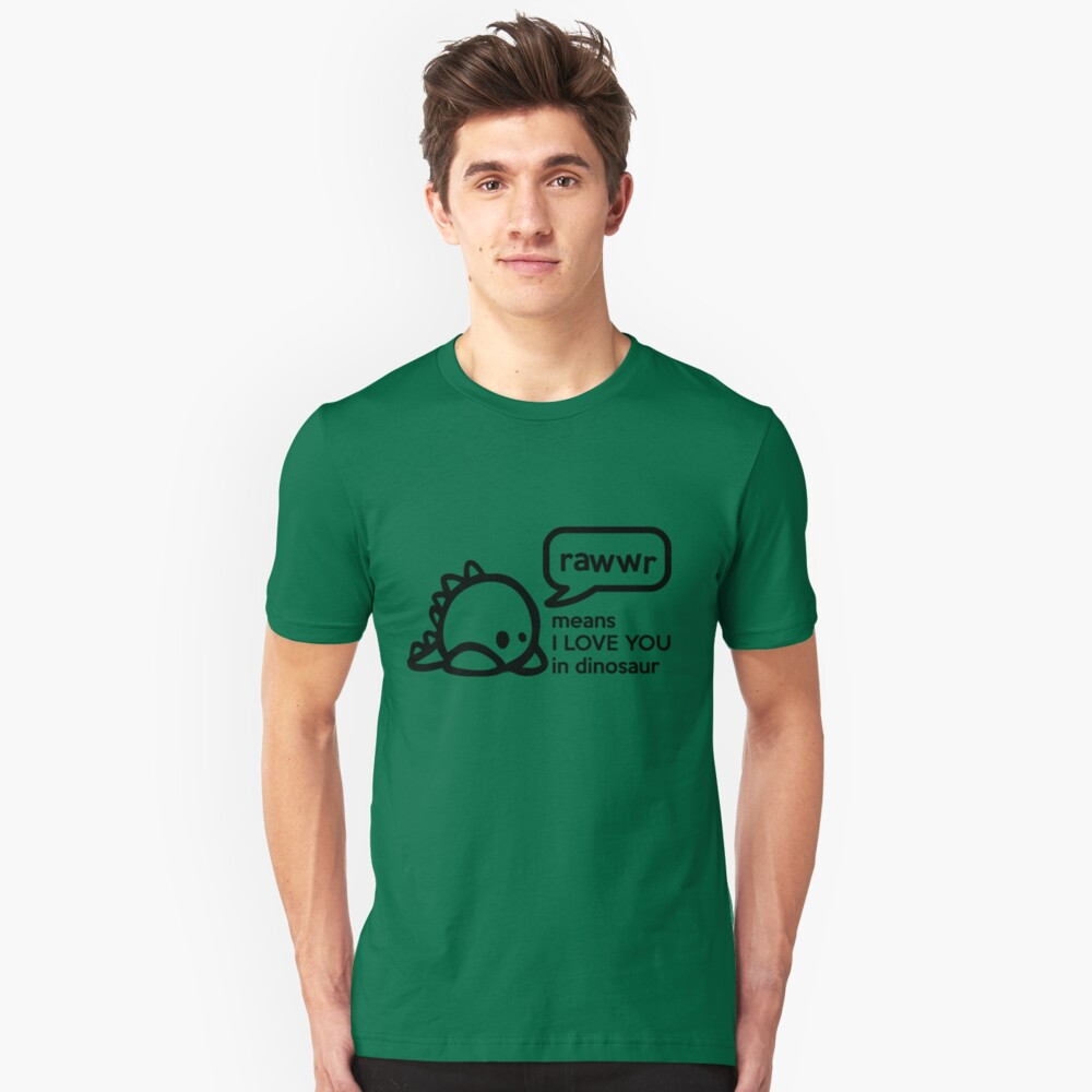 RAWWR - means I love you in dinosaur Slim Fit T-Shirt