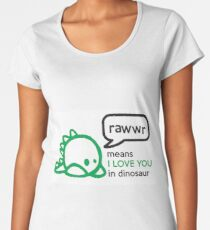 RAWWR - means I love you in dinosaur Women's Premium T-Shirt
