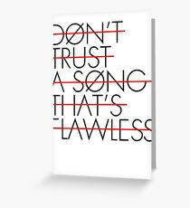 FLAWLESS SONG Greeting Card