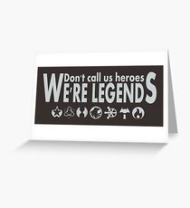 We're Legends! Greeting Card