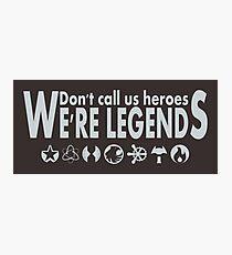 We're Legends! Photographic Print