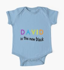David is the new black, fun quote, famous names One Piece - Short Sleeve