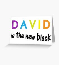 David is the new black, fun quote, famous names Greeting Card