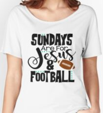 Sundays Are For Jesus & Football Women's Relaxed Fit T-Shirt