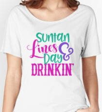 Suntan Lines & Day Drinking Women's Relaxed Fit T-Shirt