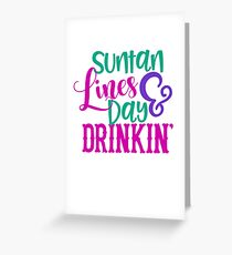 Suntan Lines & Day Drinking Greeting Card