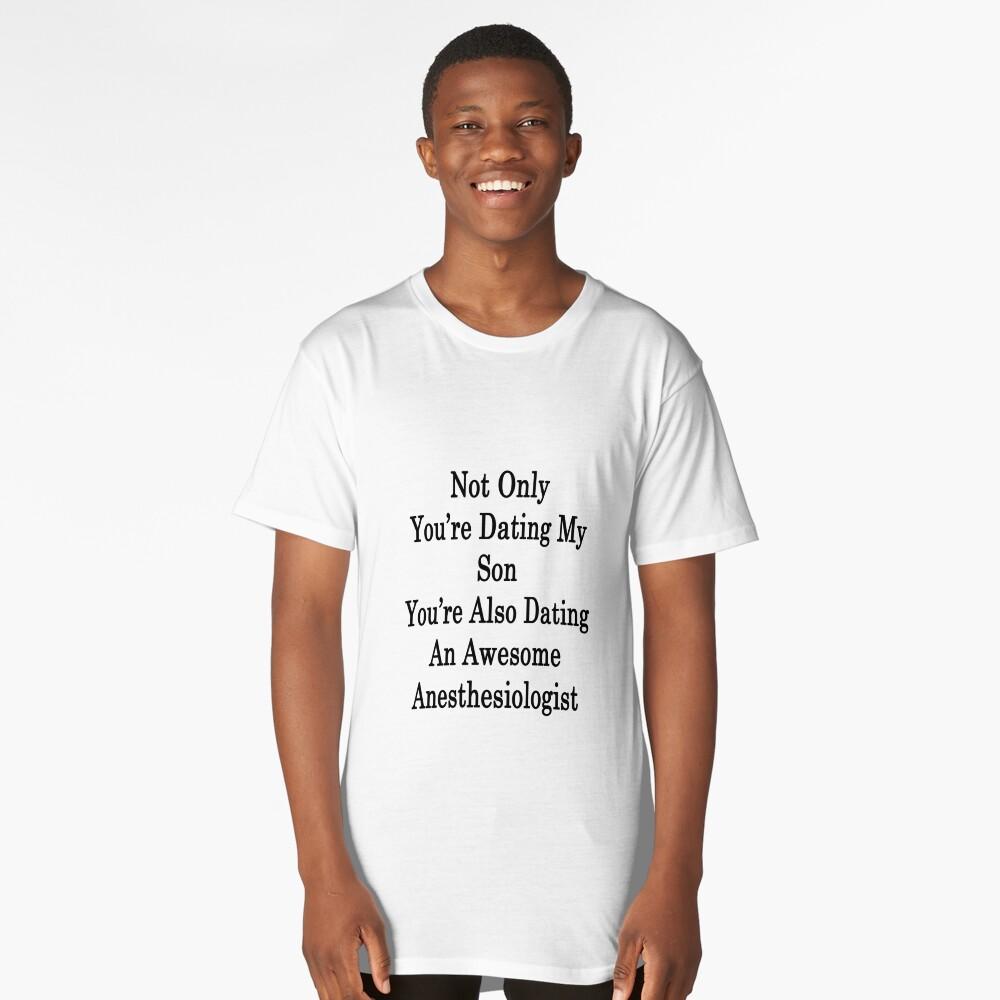 Dating my son shirt Wie man ein Mädchen beeindrucken kann, das jemand anderen datiert