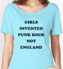 Girls Invented Punk Rock Not England  Women's Relaxed Fit T-Shirt