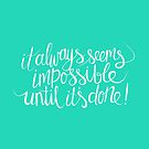 impossible + possible (teal) by hannahison