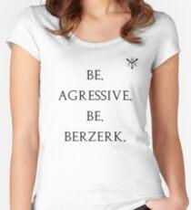 Be Berzerk. Women's Fitted Scoop T-Shirt