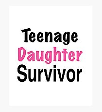 Teenage Daughter Survivor in black font Photographic Print