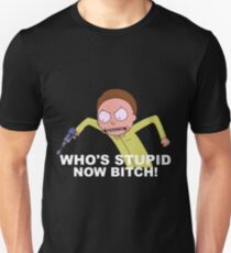 Who's Stupid Now! Unisex T-Shirt