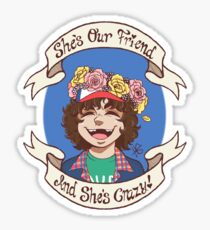 """Dustin - """"She's Our Friend And She's Crazy"""" Sticker"""