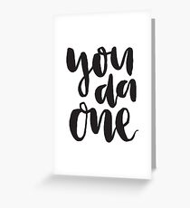 you da one Greeting Card