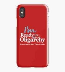 I'm ready for Oligarchy iPhone Case
