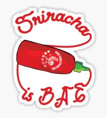 Sriracha is bae - hot sauce chili food asian red Sticker