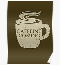 Caffeine is Coming Poster