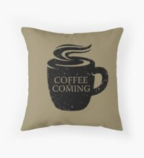 Coffee is Coming! Throw Pillow
