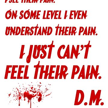 just can't feel their pain, Dexter by ideasfinder