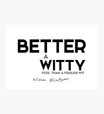 better witty fool - shakespeare Photographic Print