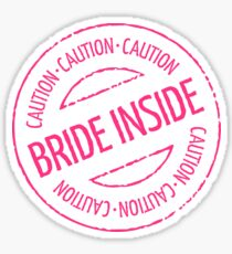 Bride Inside Caution Stamp (Hen Party / Neonpink) Sticker