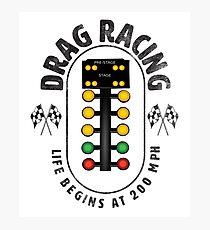 Funny Drag Racing Design - Life Begins At 200 MPH Photographic Print