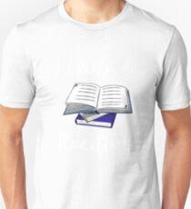 I'd Rather Be Reading Funny Book Geek Teacher Gift Unisex T-Shirt